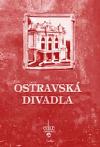 Ostravská divadla aneb Umění Thalie v černém městě obálka knihy