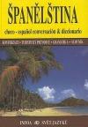 Španělština. Konverzace, turistický průvodce, gramatika, slovník