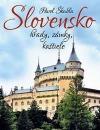 Slovensko - hrady, zámky, kaštiele