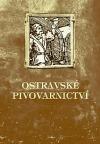 Ostravské pivovarnictví aneb Jak Ostrava k pivu přišla