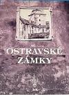 Ostravské zámky aneb Panská sídla a boj o jejich zachování