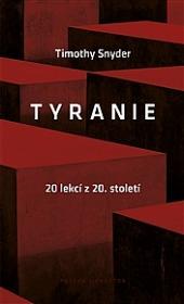 Tyranie – 20 lekcí z 20. století obálka knihy