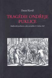 Tragédie Ondřeje Puklice. Budějovický purkmistr a jeho zavraždění 25. května 1467