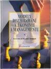 Modely rozhodování v ekonomii a managementu
