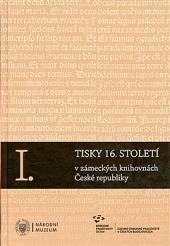Tisky 16. století v zámeckých knihovnách České republiky obálka knihy