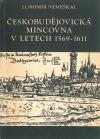 Českobudějovická mincovna v letech 1569–1611