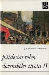 Päťdesiat rokov slovenského života II