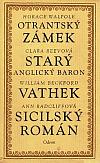 Otrantský zámek / Starý anglický baron / Vathek / Sicilský román