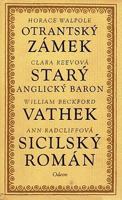 Otrantský zámek / Starý anglický baron / Vathek / Sicilský román obálka knihy