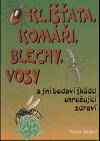 Klíšťata, komáři, blechy, vosy a jiní bodaví škůdci ohrožující zdraví