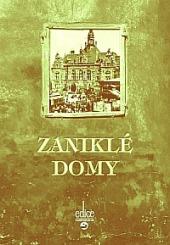Zaniklé domy aneb Procházka zapomenutým městem obálka knihy