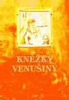 Kněžky Venušiny aneb Z historie prostituce v průmyslovém velkoměstě