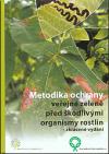 Metodika ochrany veřejné zeleně před škodlivými organismy rostlin - zkrácené vydání