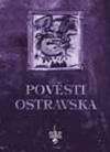 Pověsti Ostravska, aneb, Na každém šprochu pravdy trochu