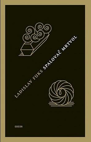 Kniha Spalovač mrtvol (Ladislav Fuks)