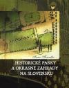 Historické parky a okrasné zahrady na Slovensku