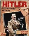 Hitler: Psychiatrické posudky - Vůdcovo šílenství