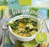 Síla léčivých polévek a očistné návody pro domácnost