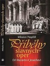 Příběhy slavných oper - Od Mozarta k Janáčkovi