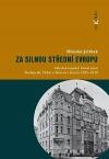 Za silnou střední Evropu: Středoevropské hnutí mezi Budapeští, Vídní a Brnem v letech 1925-1939