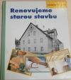 Renovujeme starou stavbu