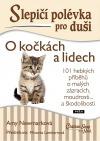Slepičí polévka pro duši - O kočkách a lidech
