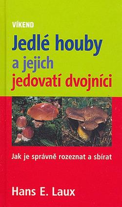 Jedlé houby a jejich jedovatí dvojníci obálka knihy