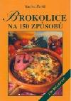 Brokolice na 150 způsobů obálka knihy