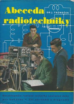 Abeceda radiotechniky : encyklopedie radiové techniky současné doby pro každého obálka knihy