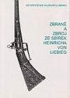 Zbraně a zbroj ze sbírek Heinricha von Liebieg