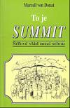 To je summit - šéfové vlád mezi sebou
