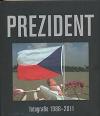 Prezident - fotografie 1988-2011