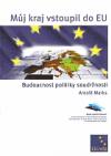 Můj kraj vstoupil do EU - Budoucnost politiky soudržnosti