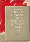 Sedliacke povstanie na východnom Slovensku roku 1831. Diel prvý, Dejiny