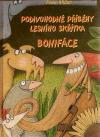 Podivuhodné příběhy lesního skřítka Bonifáce