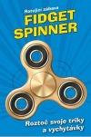 Fidget Spinner - Rotující zábava