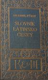 Slovník latinsko-český se zřetelem k potřebě žactva středních škol