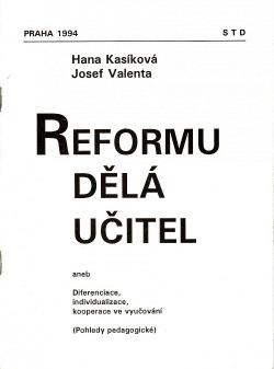 Reformu dělá učitel aneb Diferenciace, individualizace a kooperace ve vyučování obálka knihy