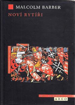 Noví rytíři: dějiny templářského řádu