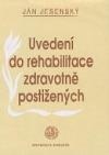 Uvedení do rehabilitace zdravotně postižených