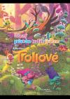 Trollové: úžasný průvodce trollím životem