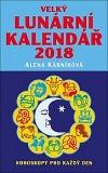 Velký lunární kalendář 2018 aneb Horoskopy pro každý den