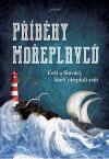 Příběhy mořeplavců - Češi a Slováci, kteří obepluli svět