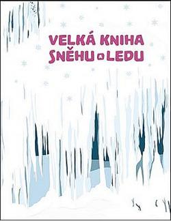 Velká kniha sněhu a ledu obálka knihy