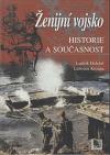 Ženijní vojsko: Historie a současnost