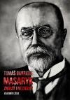 Tomáš Garrigue Masaryk - Známý i neznámý