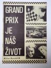 Grand Prix je náš život