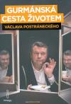 Gurmánská cesta životem Václava Postráneckého, aneb, Zatím se jíst ještě musí...