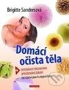 Domácí očista těla - Detoxikace organismu upevňování zdraví - od čištění jater k olejové kúře
