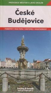 České Budějovice. Průvodce městem a jeho okolím